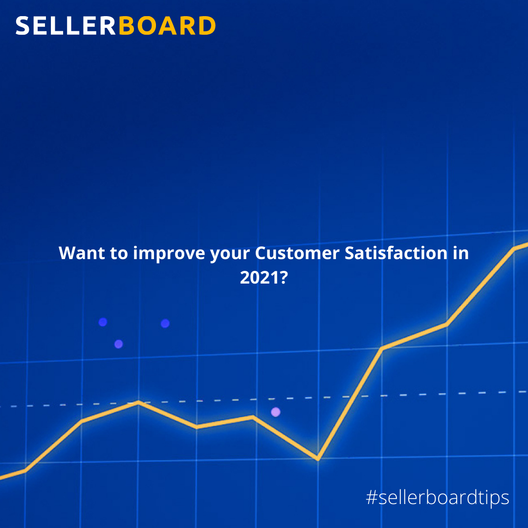 Want to improve your Customer Satisfaction in 2021?