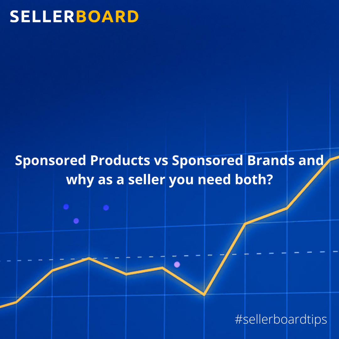 Sponsored Products vs Sponsored Brands and why as a seller you need both?