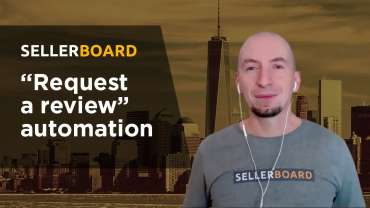"""""""Request a Review"""" Automation with sellerboard!🤩"""