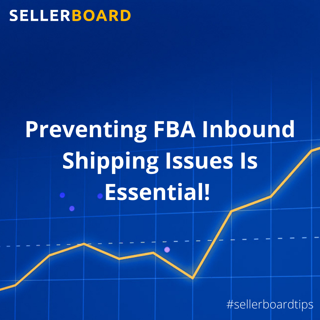 Preventing FBA Inbound Shipping Issues Is Essential!